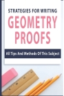 Strategies For Writing Geometry Proofs: All Tips And Methods Of This Subject: Geometry Book Cover Image