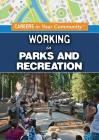 Working in Parks and Recreation (Careers in Your Community) Cover Image