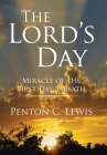 The Lord's Day: Miracle of the First Day Sabbath Cover Image