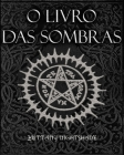 O Livro Das Sombras: Feitiços, Runas, Bênçãos e Maldições Cover Image