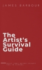 The Artist's Survival Guide: What They Never Taught You In School Cover Image