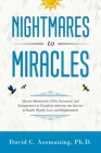 Nightmares to Miracles: Miracle Mindsets For CEOs, Executives, and Entrepreneurs to Transform Adversity into Success In Health, Wealth, Love, Cover Image