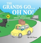 The Grands Go - Oh No!: The Great Smoky Mountains Cover Image