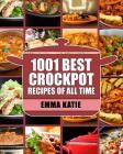 Crock Pot: 1001 Best Crock Pot Recipes of All Time (Crockpot, Crockpot Recipes, Crock Pot Cookbook, Crock Pot Recipes, Crock Pot, Cover Image