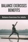 Balance Exercises Benefits: Balance Exercises For Adults: Balance Exercises Cover Image