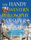 The Handy Western Philosophy Answer Book: The Ancient Greek Influence on Modern Understanding (Handy Answer Books) Cover Image