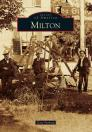 Milton (Images of America (Arcadia Publishing)) Cover Image