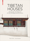 Tibetan Houses: Vernacular Architecture of the Himalayas and Environs Cover Image