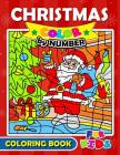 Christmas Color by Number Coloring Book for Kids: Merry X'Mas Coloring for Children, boy, girls, kids Ages 2-4,3-5,4-8 Cover Image