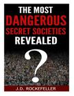 The Most Dangerous Secret Societies Revealed Cover Image