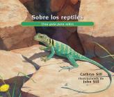 Sobre Los Reptiles: Una Guía Para Niños (About...) Cover Image