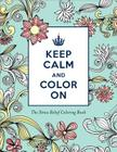 Keep Calm and Color on Stress Relief Coloring: Keep Calm and Color on (Adult Coloring Books) Cover Image