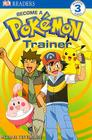 Level 3 Reader: Become a Pokemon Trainer (pb) Cover Image