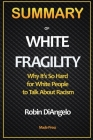 SUMMARY OF White Fragility: Why It's So Hard for White People to Talk About Racism: Why It's So Hard for White People to Talk About Racism Cover Image