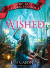 Wished (Fairy Tale Reform School #5) Cover Image