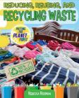 Reducing, Reusing, and Recycling Waste Cover Image