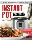 Instant Pot Cookbook: 150 Healthy and Delicious Recipes for Your Brand New Instant Pot Cover Image