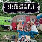 Sisters on the Fly: Caravans, Campfires, and Tales from the Road Cover Image