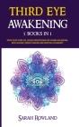 Third Eye Awakening: 5 in 1 Bundle: Open Your Third Eye Chakra, Expand Mind Power, Psychic Awareness, Enhance Psychic Abilities, Pineal Gla Cover Image
