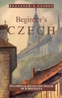 Beginner's Czech (Beginner's (Foreign Language)) Cover Image