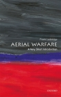 Aerial Warfare: A Very Short Introduction (Very Short Introductions) Cover Image