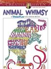 Creative Haven Animal Whimsy: A Wordplay Coloring Book (Adult Coloring) Cover Image