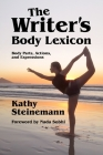 The Writer's Body Lexicon: Body Parts, Actions, and Expressions Cover Image