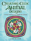 Creating Celtic Animal Designs: A Fresh Approach to Traditional Design Cover Image