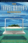 The Travel Writer's Handbook: How to Write A and Sell a Your Own Travel Experiences (Travel Writer's Handbook: How to Write-And Sell-Your Own Travel Experiences) Cover Image