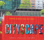 Cityscape: Where Science and Art Meet Cover Image