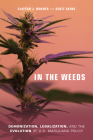 In the Weeds: Demonization, Legalization, and the Evolution of U.S. Marijuana Policy Cover Image