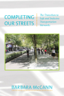 Completing Our Streets: The Transition to Safe and Inclusive Transportation Networks Cover Image
