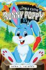 Little Cutie Bunny Poppy: Children's Books, Kids Books, Bedtime Stories For Kids, Kids Fantasy Book (rabbit books for kids) Cover Image