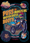 Puss in Magical Motocross Boots: A Graphic Novel (Far Out Fairy Tales) Cover Image