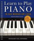 Learn to Play Piano in Six Weeks or Less: Intermediate Level, Volume 2 Cover Image