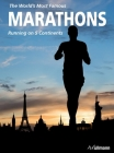 The World's Most Famous Marathons: Running on 5 Continents Cover Image