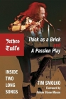Jethro Tull's Thick as a Brick and a Passion Play: Inside Two Long Songs (Profiles in Popular Music) Cover Image