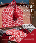 Traditional Nordic Knits: Over 40 Hats, Mittens, Gloves, and Socks Cover Image