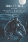 Mike Harris and the Werewolf Chronicles: Howls of Panther City Cover Image