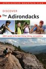 Discover the Adirondacks: AMC's Guide to the Best Hiking, Biking, and Paddling (AMC Discover) Cover Image