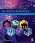 Opto-Mechanical Fiber Optic Sensors: Research, Technology, and Applications in Mechanical Sensing Cover Image