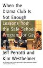 When the Drama Club is Not Enough: Lessons from the Safe Schools Program for Gay and Lesbian Students Cover Image