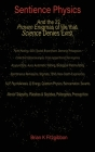 Sentience Physics: - and the 22 Proven Enigmas of Life that Science Denies Exist Cover Image