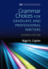 Grammar Choices for Graduate and Professional Writers, Second Edition (Michigan Series In English For Academic & Professional Purposes) Cover Image