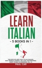 Learn Italian: 5 Books In 1: This Book Includes 1000+ Italian Phrases, 1000+ Words In Context, 100+ Conversations, Short Stories For Cover Image