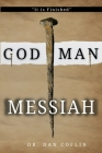 God Man Messiah: It is Finished Cover Image
