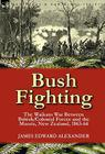 Bush Fighting: the Waikato War between British/Colonial forces and the Maoris, New Zealand, 1863-64 Cover Image