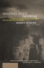 Walking Since Daybreak: A Story of Eastern Europe, World War II, and the Heart of Our Century Cover Image