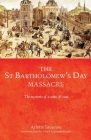 The Saint Bartholomew's Day Massacre CB: The Mysteries of a Crime of State Cover Image