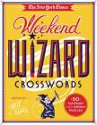 The New York Times Weekend Wizard Crosswords: 50 Saturday and Sunday Puzzles Cover Image